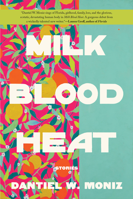 Click for more detail about Milk Blood Heat by Dantiel W. Moniz