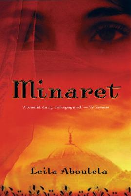 Click for more detail about Minaret: A Novel by Leila Aboulela