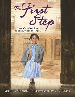 Book Cover The First Step: How One Girl Put Segregation on Trial by Susan E. Goodman