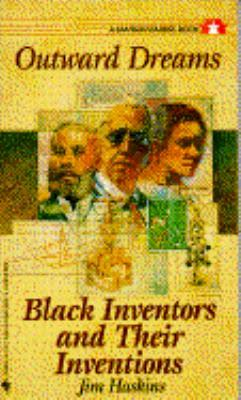 Click for a larger image of Outward Dreams: Black Inventors and Their Inventions