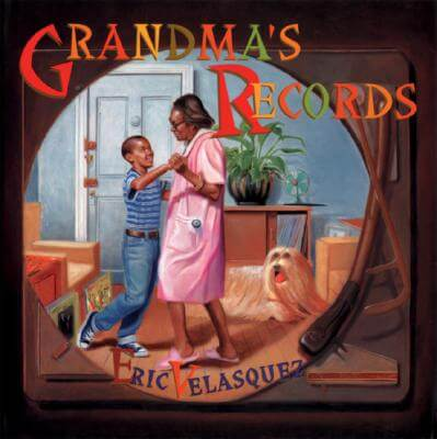 Click for more detail about Grandma's Records by Eric Velasquez