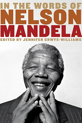 Click for more detail about In The Words Of Nelson Mandela by Jennifer Crwys-Williams