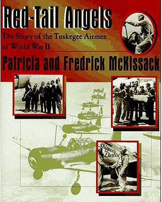 Click for more detail about Red-Tail Angels: The Story Of The Tuskegee Airmen Of World War Ii by Patricia C. McKissack and Fredrick McKissack