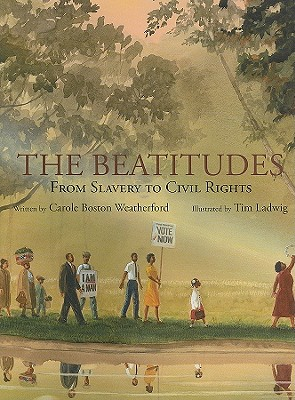 Click for more detail about The Beatitudes: From Slavery to Civil Rights by Carole Boston Weatherford