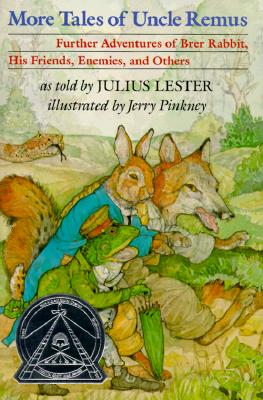Click for more detail about More Tales of Uncle Remus: Further Adventures of Brer Rabbit, His Friends, Enemies, and Others by Julius Lester