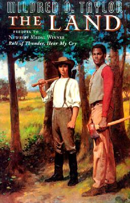 Click for more detail about The Land (Coretta Scott King Author Award Winner) by Mildred D. Taylor