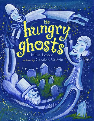 Click for more detail about The Hungry Ghosts by Julius Lester