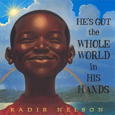 Click for more detail about He's Got The Whole World In His Hands by Kadir Nelson