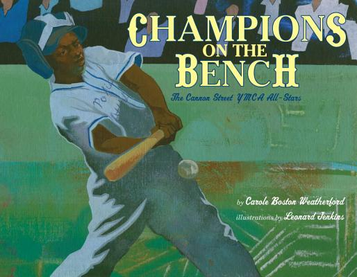 Click for more detail about Champions on the Bench: The Cannon Street YMCA All-Stars by Carole Boston Weatherford