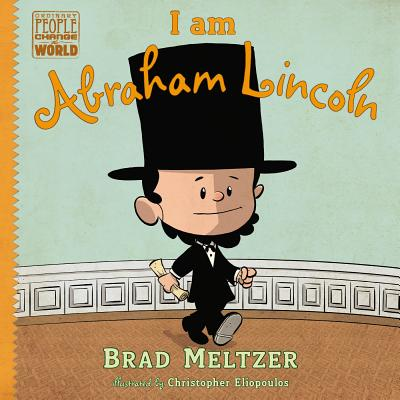 Click for more detail about I Am Abraham Lincoln by Brad Meltzer