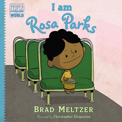 Click for more detail about I am Rosa Parks by Brad Meltzer