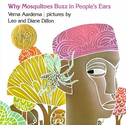 Click for more detail about Why Mosquitoes Buzz in People's Ears: A West African Tale by Verna Aardema