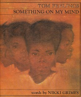 Click for more detail about Something on My Mind by Nikki Grimes