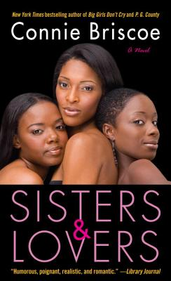Click for a larger image of Sisters & Lovers: A Novel