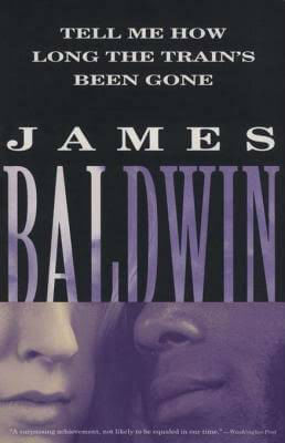 Click for more detail about Tell Me How Long the Trains Been Gone by James Baldwin