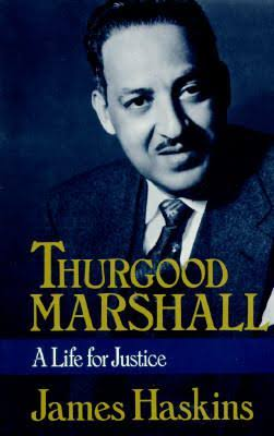 Click for more detail about Thurgood Marshall: A Life for Justice by James Haskins