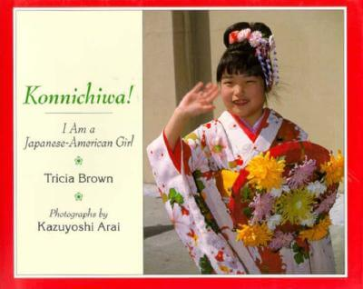 Click for more detail about Konnichiwa! I Am a Japanese-American Girl by Tricia Brown