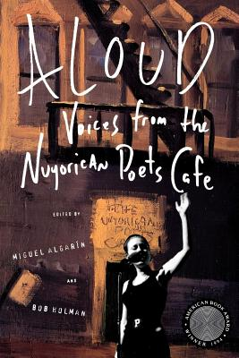 Click for more detail about Aloud: Voices from the Nuyorican Poets Cafe by Miguel Algarin