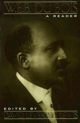 Click for more detail about W. E. B. Du Bois: A Reader by David Levering Lewis