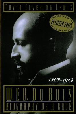 Click for more detail about W. E. B. Du Bois, 1868-1919: Biography of a Race by David Levering Lewis