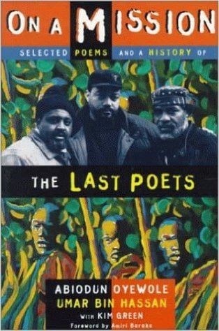 Click for more detail about On A Mission: Selected Poems And A History Of The Last Poets by Abiodun Oyewole and Umar Bin Hassan