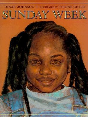 Click for more detail about Sunday Week by Dinah Johnson