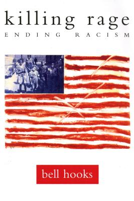 Click for more detail about killing rage: Ending Racism (Owl Book) by bell hooks