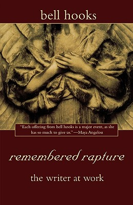 Click for more detail about remembered rapture: the writer at work by bell hooks