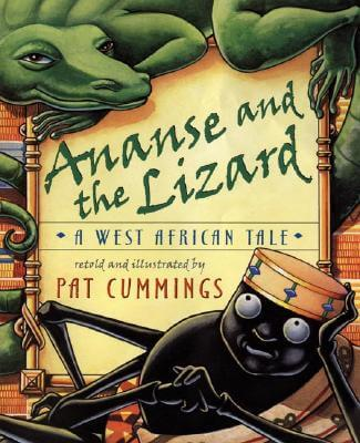 Click for more detail about Ananse And The Lizard: A West African Tale by Pat Cummings