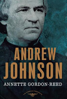 Click for more detail about Andrew Johnson: The American Presidents Series: The 17Th President, 1865-1869 by Annette Gordon-Reed