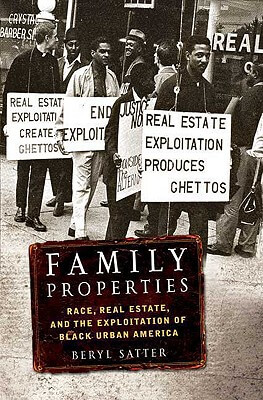 Click for a larger image of Family Properties: Race, Real Estate, And The Exploitation Of Black Urban America