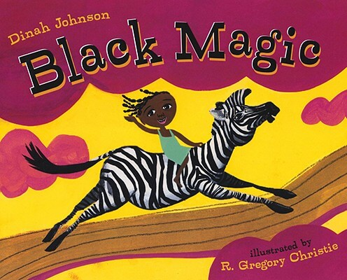 Click for more detail about Black Magic by Dinah Johnson