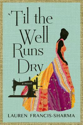 Photo of Go On Girl! Book Club Selection September 2014 – Selection Til The Well Runs Dry by Lauren Francis-Sharma