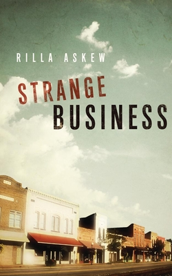 Click for more detail about Strange Business by Rilla Askew