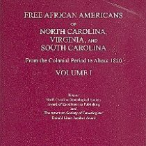 Click for more detail about Free African Americans of North Carolina, Virginia and South Carolina: From the Colonial Period to About 1820. by Paul Heinegg