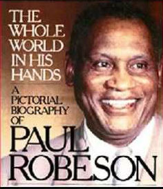 Click for more detail about The Whole World in His Hands: A Pictorial Biography of Paul Robeson by Susan Robeson