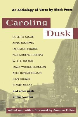 Click for more detail about Caroling Dusk: An Anthology Of Verse By Black Poets Of The Twenties by Countee Cullen