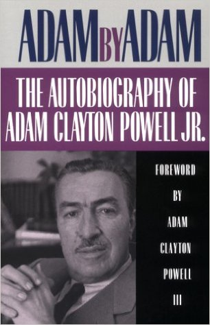 Click for more detail about Adam by Adam: The Autobiography of Adam Clayton Powell, Jr. by Adam Clayton Powell