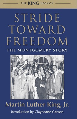 Click for more detail about Stride Toward Freedom: The Montgomery Story (King Legacy) by Martin Luther King, Jr.
