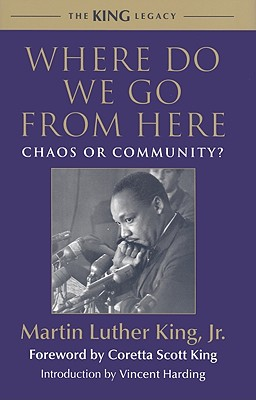 Click for more detail about Where Do We Go From Here: Chaos Or Community? (King Legacy) by Martin Luther King, Jr.
