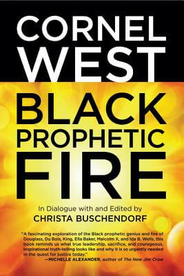 Click for more detail about Black Prophetic Fire by Cornel West