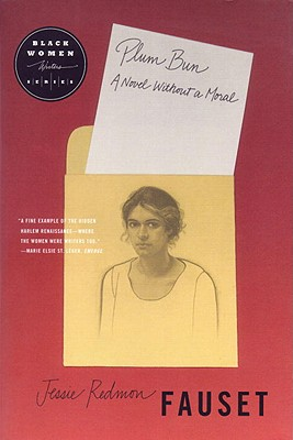 Book Cover Plum Bun: A Novel Without a Moral by Jessie Redmon Fauset