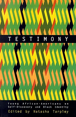 Click for more detail about Testimony: Young African-Americans on Self-Discovery and Black Identity by Natasha Anastasia Tarpley