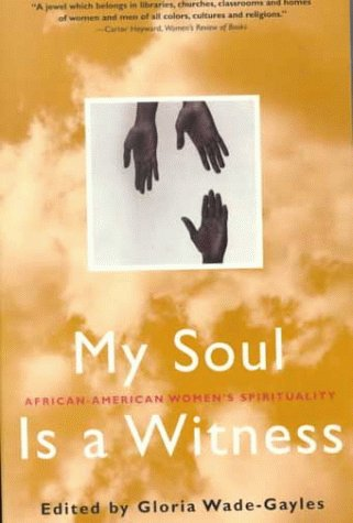 Click for more detail about My Soul is a Witness: African-American Women's Spirituality by Gloria Wade-Gayles