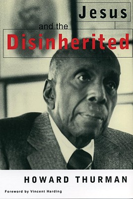 Click for more detail about Jesus and the Disinherited by Howard Thurman