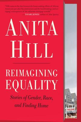 Click for more detail about Reimagining Equality: Stories of Gender, Race, and Finding Home by Anita Hill