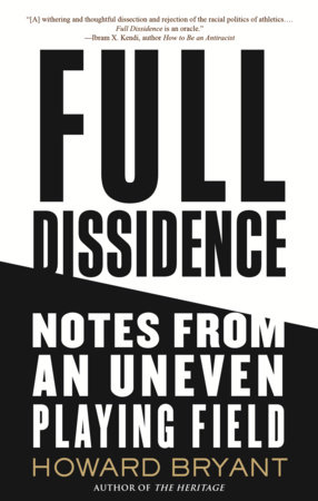 Click for more detail about Full Dissidence: Notes from an Uneven Playing Field by Howard Bryant