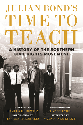 Click for a larger image of Julian Bond's Time to Teach: A History of the Southern Civil Rights Movement