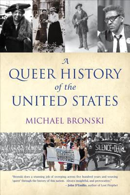 Click for more detail about A Queer History of the United States (ReVisioning American History) by Michael Bronski