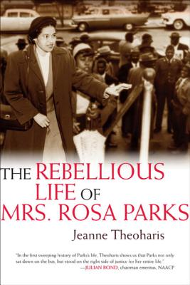 Book Cover The Rebellious Life of Mrs. Rosa Parks by Jeanne Theoharis